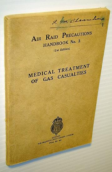 Air Raid Precautions Handbook No. 3 (Number Three) - Medical Treatment of (Poison) Gas Casualties, Home Office (Air Raid Precautions Department)