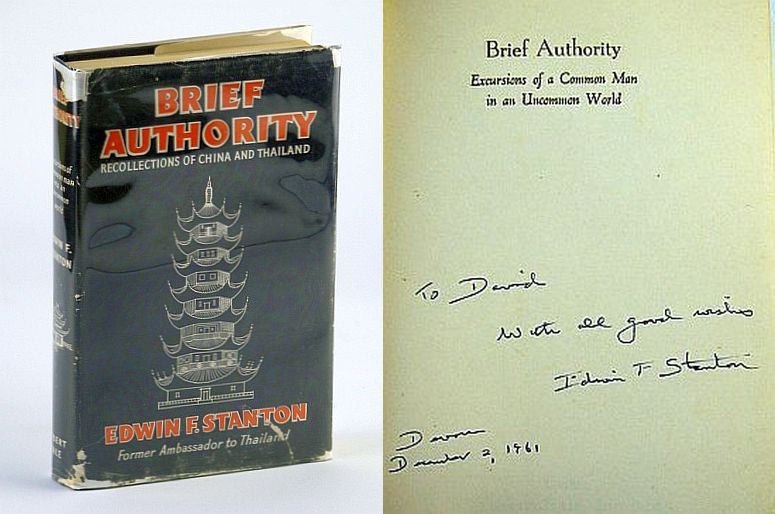 Brief Authority: Excursions of a Common Man in an Uncommon World / Recollections of China and Thailand, Stanton, Edwin F. (Signed)