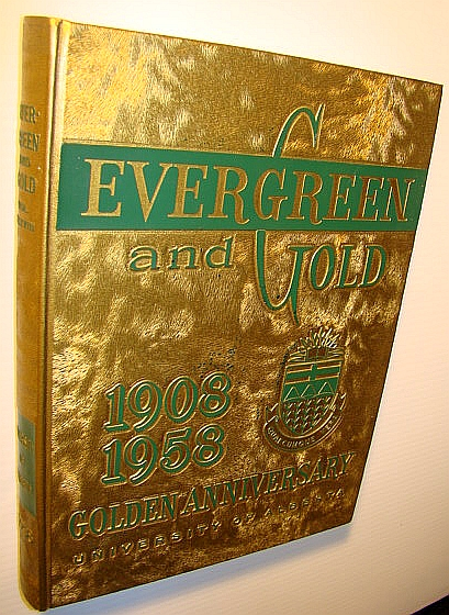 Image for Evergreen and Gold Golden Anniversary Yearbook, 1908-1958 (University of Alberta) Volume XXXVIII
