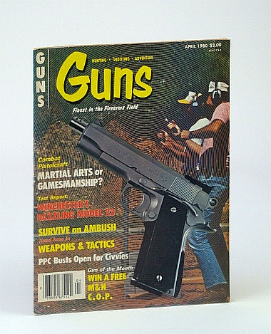 Image for Guns Magazine, April (Apr.) 1980 - The Combat Pistolcraft Controversy