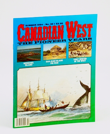 Canadian West Magazine - The Pioneer Years: Summer 1994, Vol. 10, No. 2 (Collector's #36), Basque, Garnet: Editor