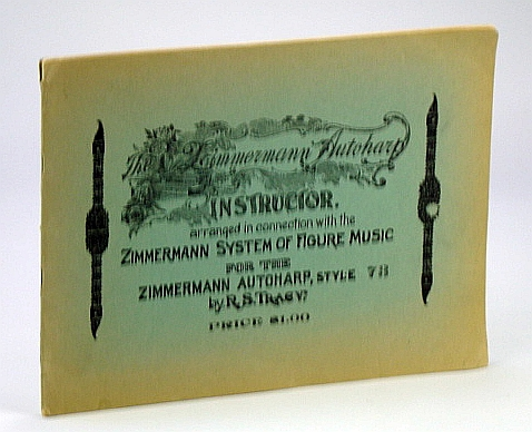 The Zimmermann Autoharp Instructor arranged in connection with the Zimmermann System of Figure Music for the Zimmermann Autoharp Style 73, R.S. Tracy