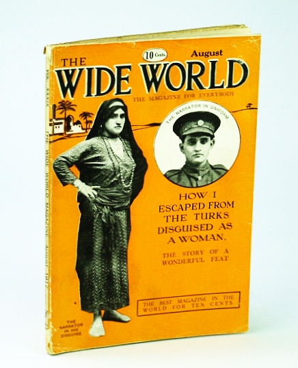 Wide World, The Magazine For Everybody, August (Aug.) 1917, No. 232, Vol. XXXIX - How I Escaped From the Turks Disguised As a Woman, Arber, M.; Martin, E.; Jordan, J.; Mason, W.; Farrer, R.; Dunn, H.; Jamieson, C.; North, S.; Et al