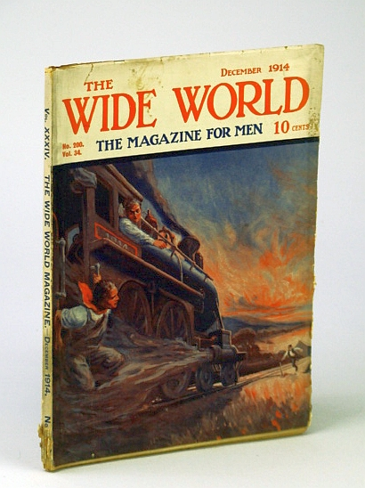 The Wide World  - The Magazine For Men, December (Dec.) 1914, No. 200, Vol. 34 - Among Head-Hunters and Cannibals / Penelope Visits Finland, Browne, J.; Heighton, J.; Thomas, T.; Armour, C.; Hollingsworth, F.; Ranee of Sarawak; Fagan, D.; Et al