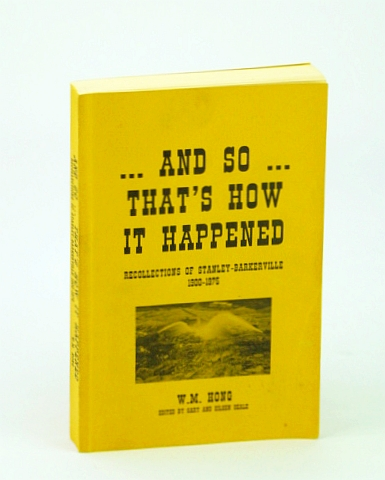 Image for And So That's How it Happened: Recollections of Stanley-Barkerville 1900-1975