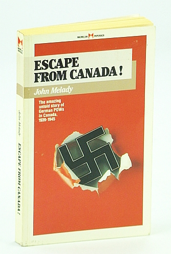 Image for Escape from Canada!: The Untold Story of German Pows in Canada