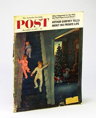 The Saturday Evening Post, December (Dec.) 24, 1955: Arthur Godfrey / Rebirth of the Ohio River, Hycz, V. Nelson, K.; Dixon, K.; Godfrey, A.; Jennings, D.; Halsey, A. Et al