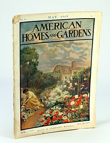 "American Homes and Gardens Magazine, May 1909, Vol. XI, No. 5: ""Fernbrook,"" The Summer Home of Thomas Shields Clarke, Ferrii, B.; Clake, T.; De Martin, R.; Powell, E.; Dabney, E.; Boyer, J.; Thurston, P.; Et al"