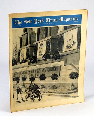 The New York Times Magazine, July 22, 1945 - Eyewitness Account of Life in Berlin Without Hitler, Fulbright, J. William; Hailey, Foster; Long, Tania; et al