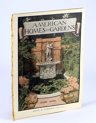 American Homes and Gardens Magazine, June 1906, Volume II, No. 6 - The Garden on the Estate of Arthur Little, Esq., Swampscott, MA, Ferree, B.; Nichols, F.; Thurston, P.; Beach, S.; Smith, K.; Bennett, I.; Gebhard, E.; Et al