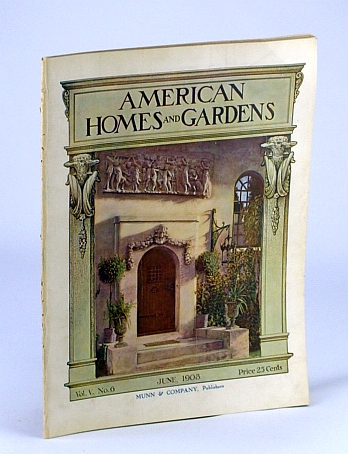 American Homes and Gardens Magazine, June 1908, Volume V, No. 6 - Residence of Henry M. Kneedler, Esq., Chestnut Hill, Pennsylvania, Ferree, B.; Willey, D.; Williams, W.; rexford, E.; Nichols, F.; Howes, B.; Whiteway, C.; Et al