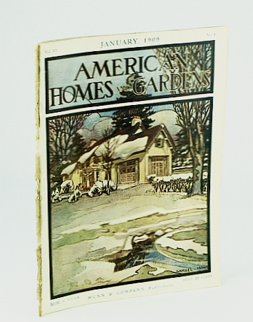 "American Homes and Gardens Magazine, January (Jan.) 1909, Volume VI, No. 1 - ""Chesterwood,"" The Country Home of Daniel Chester French, N.A., Glendale, Massachusetts, Ferree, B.; Camehl, A.; Low, E.; Chauncey, C.; Walker, C.; Bastin, S.; Thurston, P.; Et al"