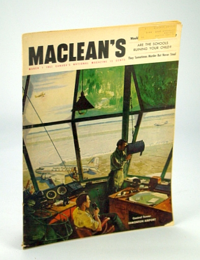 Maclean's - Canada's National Magazine, March (Mar.) 1, 1952 - Kenneth Dancy, The Other Hero of the SS Flying Enterprise, Margolius, Sidney; Porter, M.; Hume, W.E.; Berton, Piere; Mowat, Farley; Dugan, James; et al