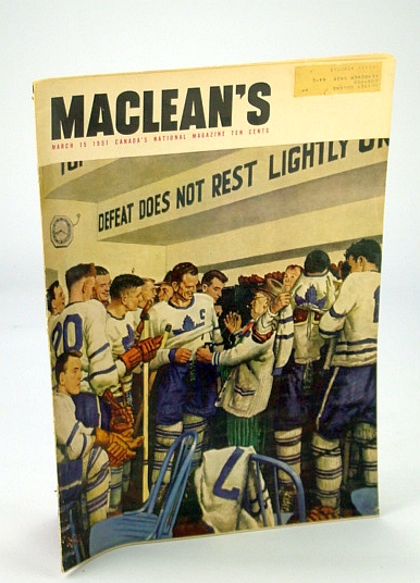 Maclean's - Canada's National Magazine, 15 March (Mar.) 1951 - Toronto Maple Leafs Front Cover / Comrade Tim Buck of Canada's Communist Party, Allen, R.; Fraser, B.; Anglin, G.; Neville, Charles; Bodsworth, F.; Robertson, George H.; Callwood, J.; Mayse, Arthur; et al