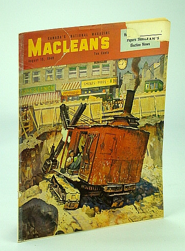 Maclean's - Canada's National Magazine, 15 August (Aug.), 1949 - The Story of the Hudson's Bay Company / Hong Kong Gold Smuggling, Gardner, Ray; Katz, Sidney; Anglin, Gerald; Elliott, Robert; Costello, William; Bannerman, James; Holliday, Kate; Hoogstraten, Vinia; Perowne, Barry; Duncan, Thomas; et al