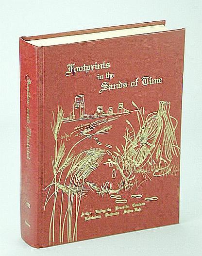 Image for Footprints in the Sands of Time: Antler, Bellegarde, Braeside, Coulson, Kelvindale, Oatlands, Silver Vale (Saskatchewan History)