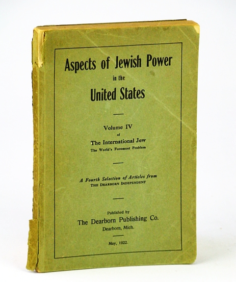 Image for Aspects of Jewish Power in the United States - Volume IV (4 / Four) of The International Jew, The World's Foremost Problem