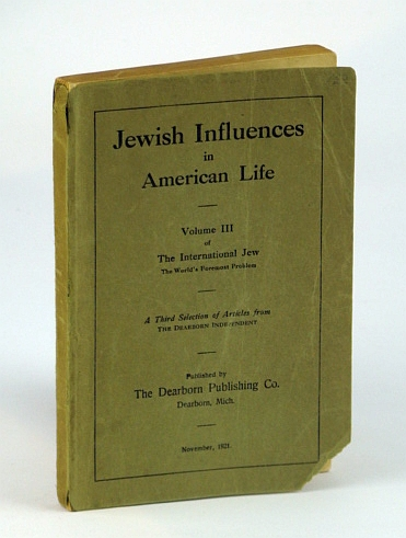Image for Jewish Influences in American Life - Volume III (3 / Three) of The International Jew - The World's Foremost Problem