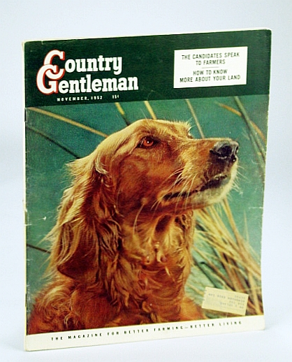 Country Gentleman Magazine - The Magazine for Better Farming, Better Living, November (Nov.) 1952 - How to Know More About your Land, Annixter, Paul; Carter, Hodding; et al