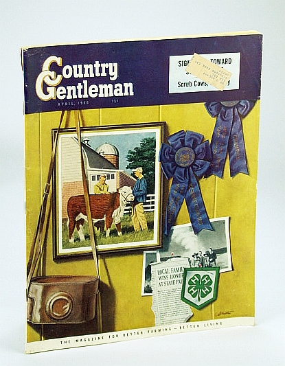 Country Gentleman - The Magazine for Better Farming, Better Living - April (Apr.) 1950: I Farm in the Moon, Athanas, Verne; Knox, Joe; Constiner, Merle; et al