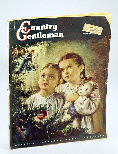 Country Gentleman - America's Foremost Rural Magazine, December (Dec.) 1948: The Saga of Oak Orchard Creek, Bennett, Frank; Hall, Baird; Constiner, Merle; et al