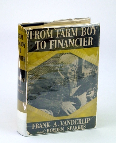 From Farm Boy to Financier, Frank A. Vanderlip
