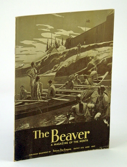 The Beaver, A Magazine of the North, June 1947, Outfit 278 - Pullen In Search of Franklin / Murray at Fort Yukon, Phillips, W.; Deignan, H.; Patterson, R.; McLean, E.; Olmsted, J.; Rustad, O.; Pullen, W.; Kopas, C.; Nute, G.; Webster, J.; Wilson, C.; Hutchins, T.