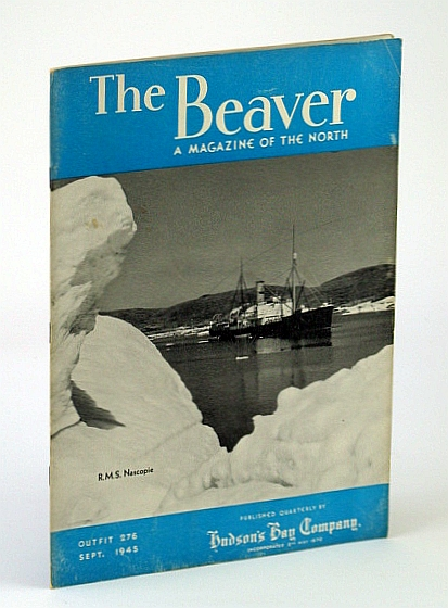 "The Beaver, A Magazine of the North, September 1945, Outfit 276 - Policing the Far North / Daniel ""Nigger Dan"" Williams at Fort St. John, Parnell, C.; Sorensen, A.; Nevin, W.; McCowan, D.; Squire, L.; Ellis, F.; Wilson, C.; Charlton, J.; MacLennan, M.; Stephenson, W.; Riggs, T.; Marsh, D."
