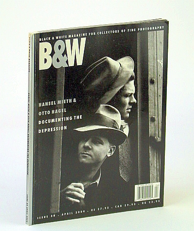 Image for B&W (Black and White) Magazine - For Collectors of Fine Photography, Issue 30 (Thirty), April (Apr.) 2004:  Documenting the Great Depression - Hansel Mieth and Otto Hagel