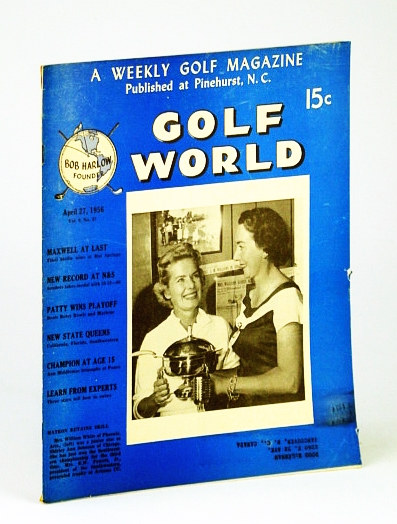 Image for Golf World - A Weekly Golf Magazine, April (Apr.) 27, 1956, Vol. 9, No. 47 - Cover Photo of Mrs. E.W. Powers, Jr. Presenting Trophy to Mrs. William White of Phoenix