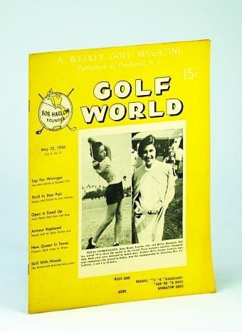Golf World - A Weekly Golf Magazine, May 25, 1956, Vol. 9, No. 51 - Nice Cover Photos of Texas Co-Medalists Joan Bruni and Helen Hampton, O'Neil, Tom: Editor