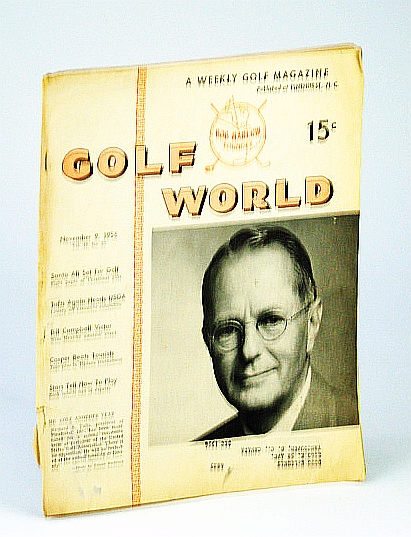 Image for Golf World - A Weekly Golf Magazine, 9 November (Nov.), 1956, Vol. 10, No. 23 - Cover Photos of Richard S. Tufts of Pinehurst, Inc.