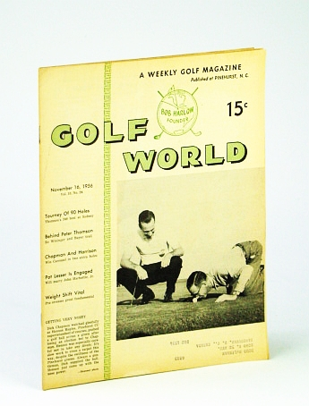 Golf World - A Weekly Golf Magazine, 16 November (Nov.), 1956, Vol. 10, No. 24 - Cover Photos of Dick Chapman and Henson Maples Settling Election Bet, O'Neil, Tom: Editor