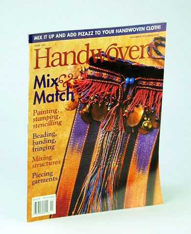 Handwoven (Hand Woven) Magazine, November (Nov.) / December (Dec.) 2000 - Mix & Match, Alderman, Su; Saulson, Sarah; Libsch, Peggy; Kohls, Elda; Harvey, Nancy