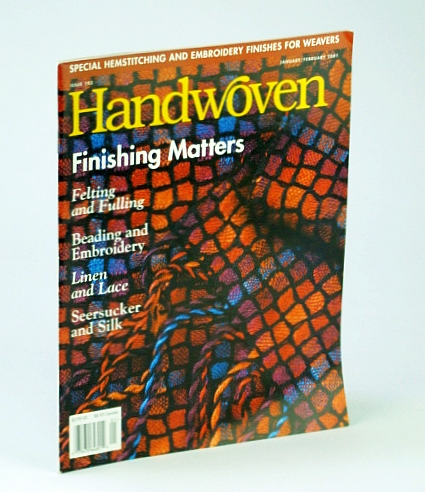 Handwoven (Hand Woven) Magazine, January (Jan.) / February (Feb.) 2001 - Special Hemstitching and Embroidery Finishes / Carla Moore Buchheit, Alderman, Sharon; Fry, Laura; Neilson, Rosalie; Morrison, Ruth; Tedder, Lynn; Schlein, Alice; Freeman, Mollie; et al