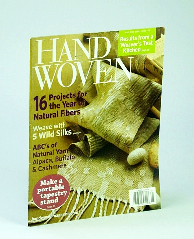Handwoven (Hand Woven) Magazine, May / June 2009 - ABC's of Natural Yarn, Alderman, S.; Piroch, S.; Donde, K.; Gipson, L.; Ligon, L.; Et al