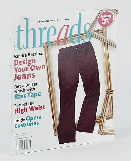 Threads Magazine, April / May 2008, Number 136 - Tailoring Series, Part 1, Betzina, Sandra