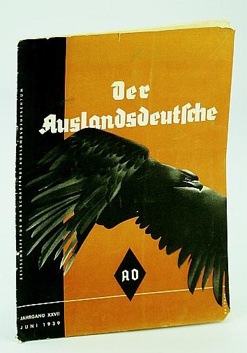 Image for Der Auslandsdeutsche, Zeitschrift Fur Das Schaffende Auslandsdeutschtum, Jahrgang XXVII, Juni 1939 (German Magazine)