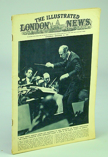 The Illustrated London News, December (Dec.) 15, 1934: Berlin Conductor Dr. Wilhelm Furtwangler Forced to Resign By Nazis, Chesterton, G.K.; Et al