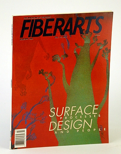 Image for Fiberarts Magazine, March / April (Mar. / Apr.) 1993, Vol. 19, No. 5 - Surface Processes Design and People