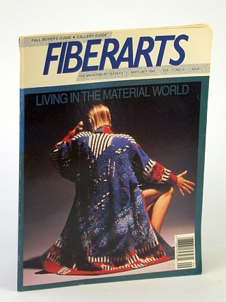 Image for Fiberarts - The Magazine of Textiles, September / October (Sept. / Oct.) 1990, Vol. 17, No. 2 - Living in the Material World