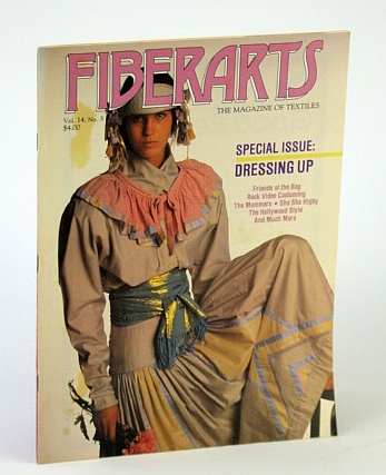 Fiberarts - The Magazine of Textiles, May / June 1987, Vol. 15, No. 3 - Special Dressing Up Issue / Howard Munson's Body Coverings, Basa, Lynn; Hempel, Toby Anne; Wheater, Kathleen; Smeltzer, Nancy; Colton, Sarah; et al