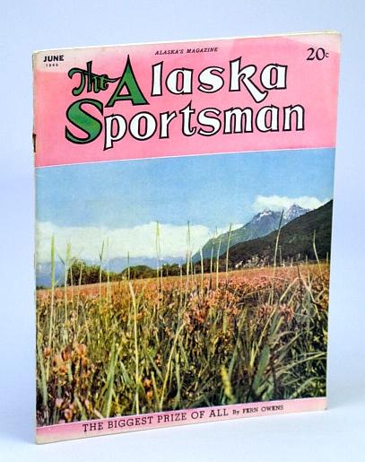 Image for The Alaska Sportsman Magazine, June, 1945 - Memorable Trip to Eagle River
