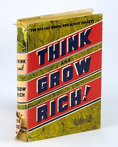 Think and Grow Rich! - For Men and Women Who Resent Poverty: Teaching, for the First Time, the Famous Andrew Carnegie Formula for Money-Making, Hill, Napoleon