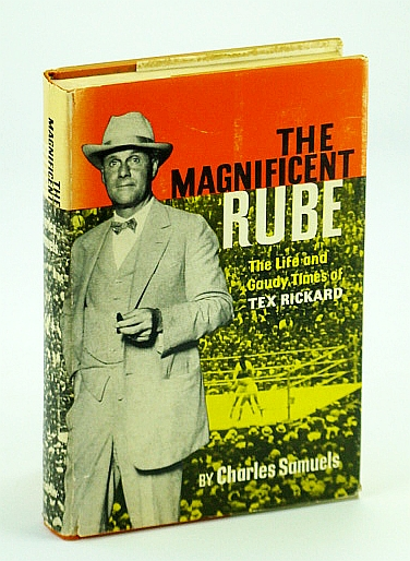 the life and accomplishments of tex rickard Catalog record: the magnificent rube the life and gaudy times of tex rickard   hathi trust digital library navigation.