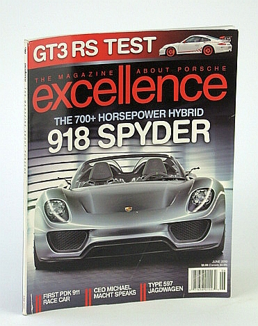 Excellence - The Magazine About Porsche, June 2010 - 918 Spyder, Multiple Contributors