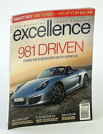 Excellence - The Magazine About Porsche, June 2012 - 981 Driven, Multiple Contributors