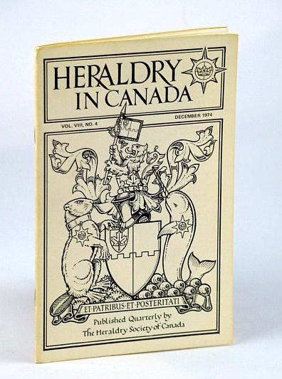 Heraldry in Canada Quarterly, Vol VIII., No. 4 - December (Dec.) 1974, Light, John D.; Nunn, Norman A.; Sweeney, Capt. R. Mingo; Pichette, Robert A.