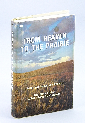 Image for From Heaven to the Prairie: When You Know, You Know! The Story of the 972nd Living ECK Master
