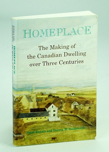 Image for Homeplace: The Making of the Canadian Dwelling over Three Centuries (Heritage)